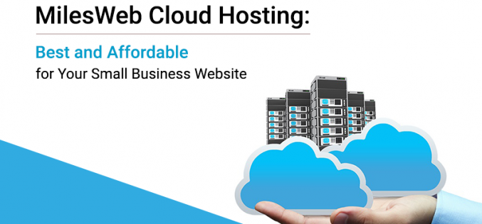 MilesWeb Cloud Hosting: Best and Affordable for Your Small Business Website